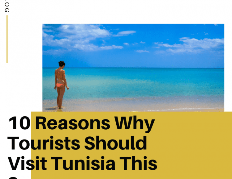 10 Reasons Why Tourists Should Visit Tunisia This Summer