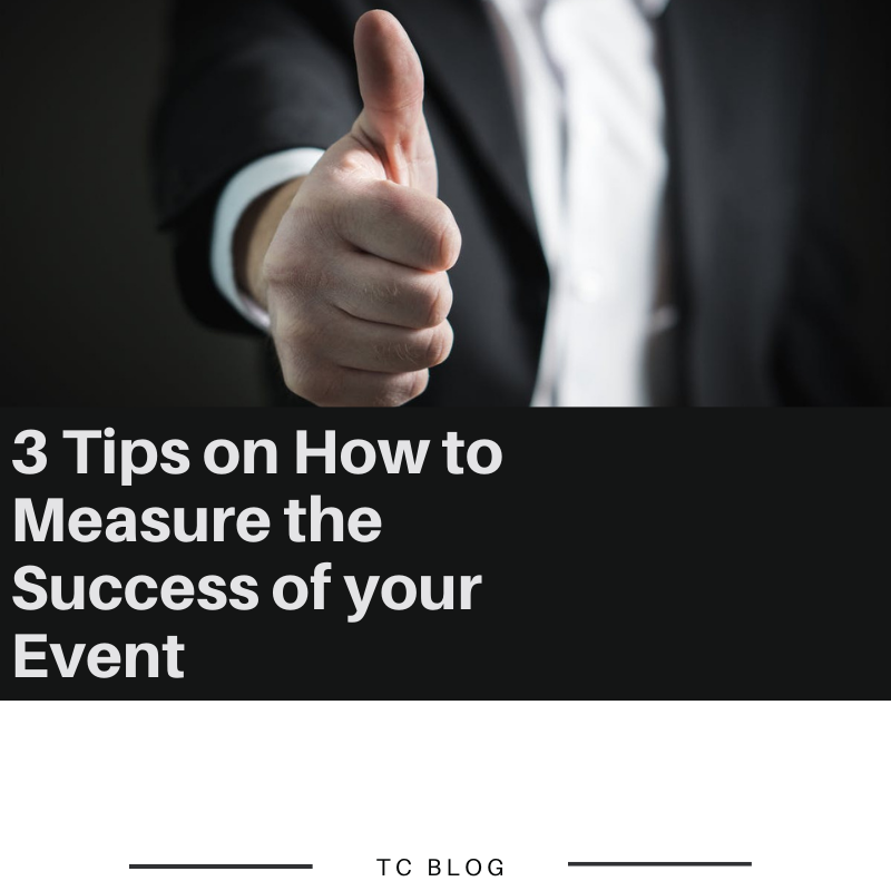 3 Tips on How to Measure the Success of your Event